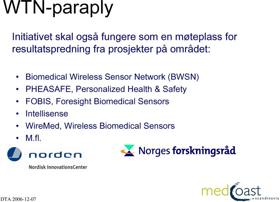 Sensor Network (BWSN) PHEASAFE, Personalized Health & Safety FOBIS,