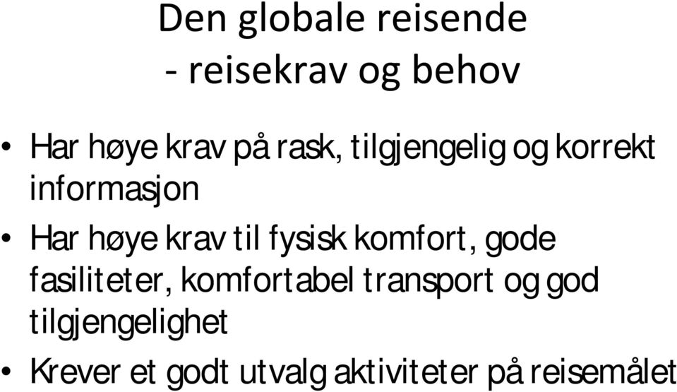 fasiliteter, komfortabel transport og god
