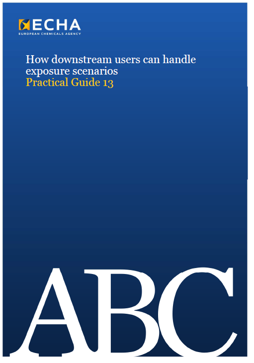 Etterfølgende brukere og eksponeringsscenarioer ECHA Practical Guide 13: How downstream users can handle exposure