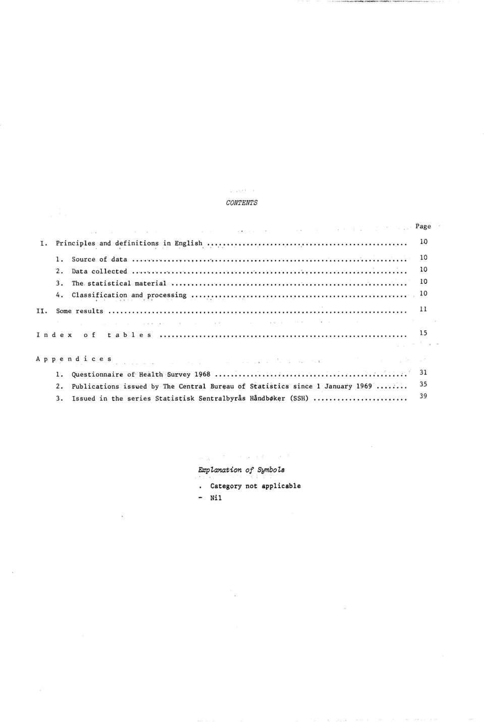 Some results 11 Page Index of tables 15 Appendices 1. Questionnaire of Health Survey 1968 31 2.