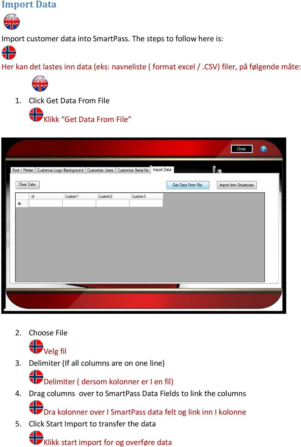Click Get Data From File Klikk Get Data From File 2. Choose File Velg fil 3.