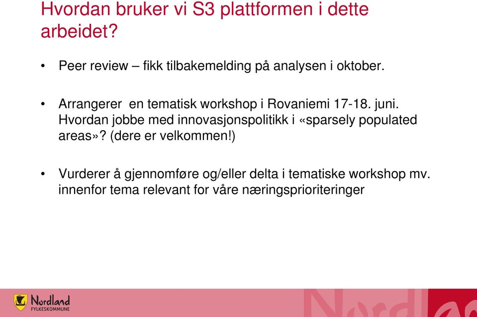 Arrangerer en tematisk workshop i Rovaniemi 17-18. juni.