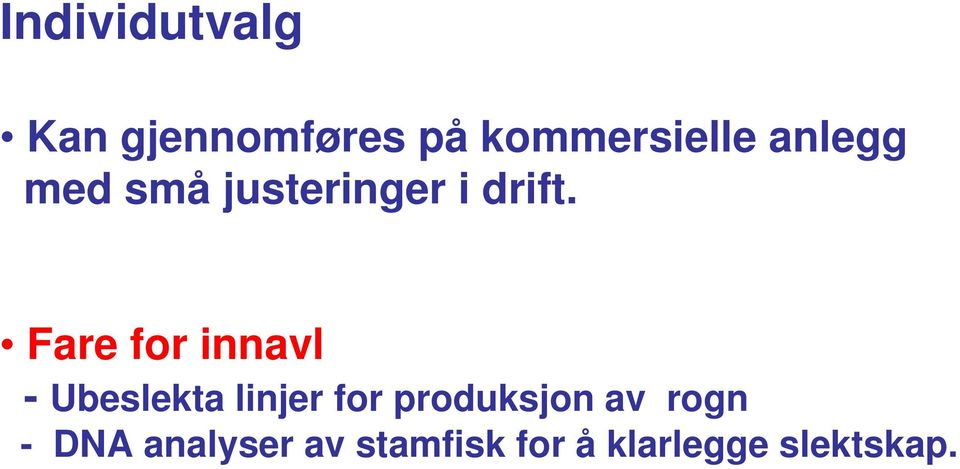 Fare for innavl - Ubeslekta linjer for