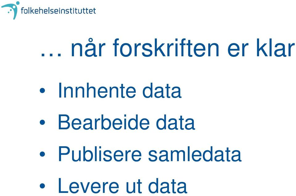 Bearbeide data