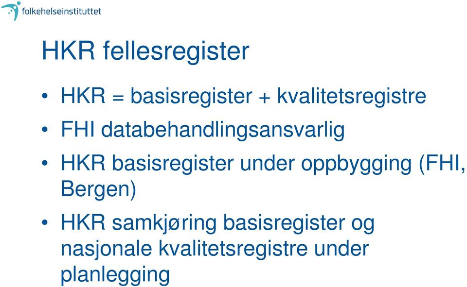 basisregister under oppbygging (FHI, Bergen) HKR