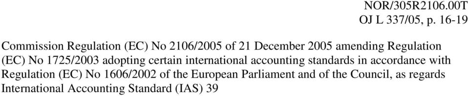 Regulation (EC) No 1725/2003 adopting certain international accounting standards in