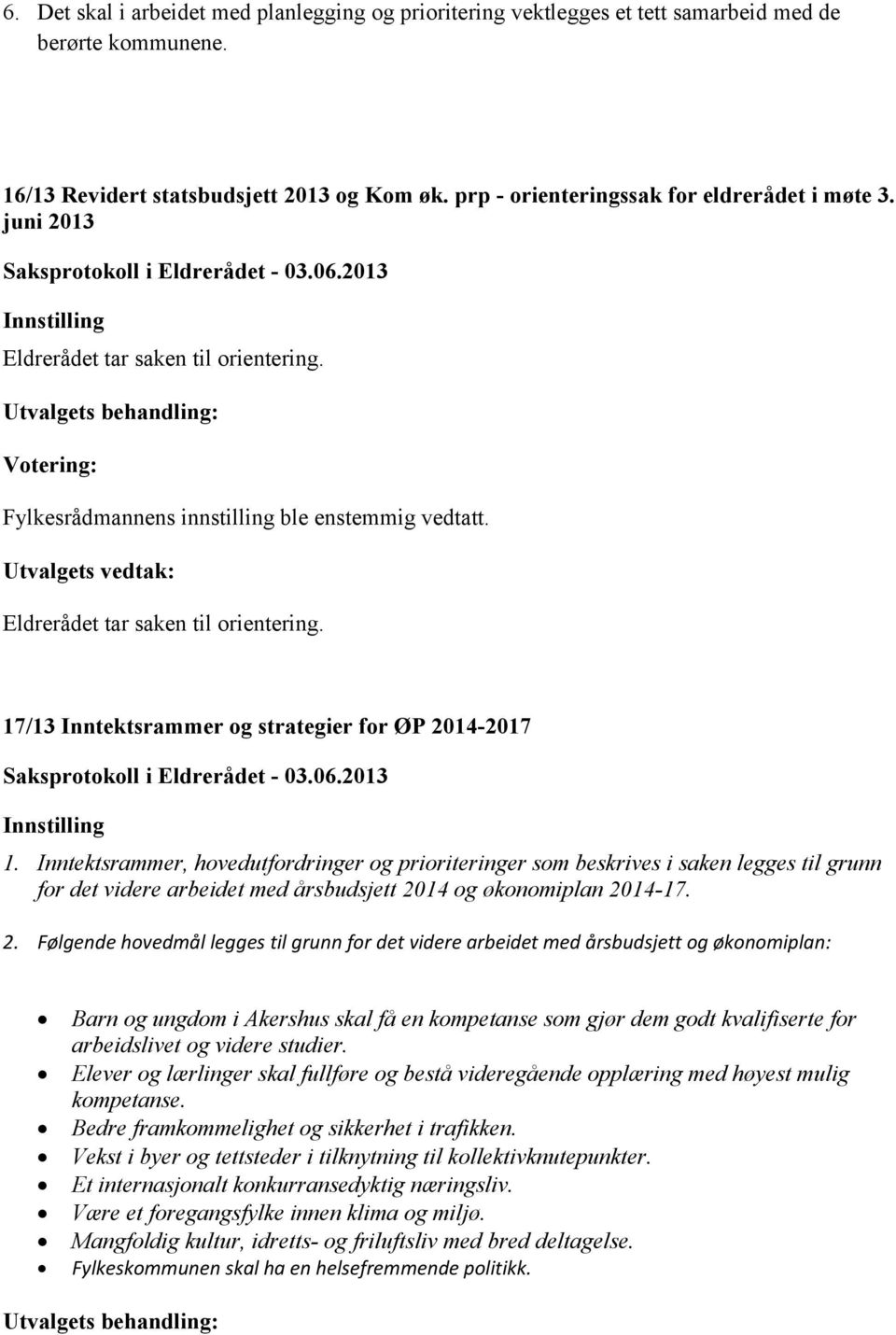 17/13 Inntektsrammer og strategier for ØP 2014-2017 1.