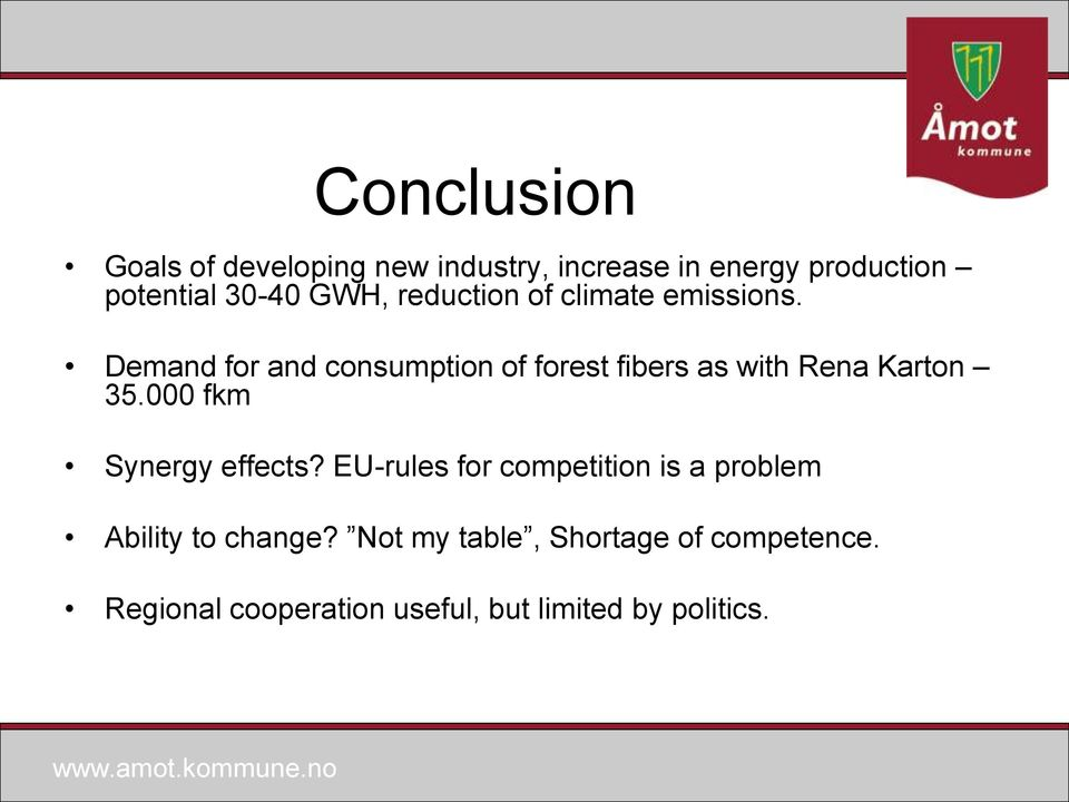 Demand for and consumption of forest fibers as with Rena Karton 35.000 fkm Synergy effects?