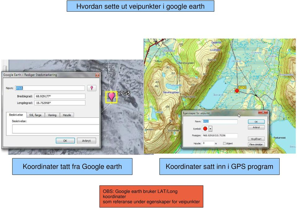 inn i GPS program OBS: Google earth bruker