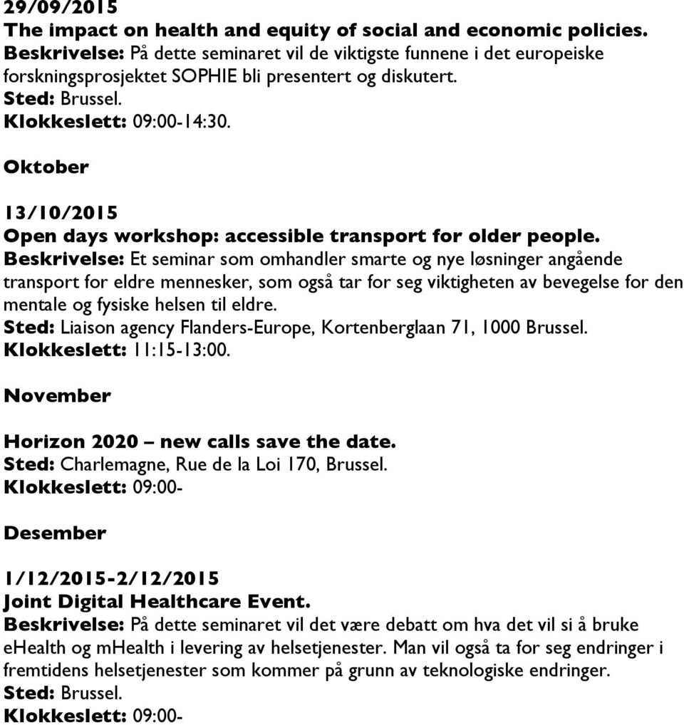 13/10/2015 Open days workshop: accessible transport for older people.