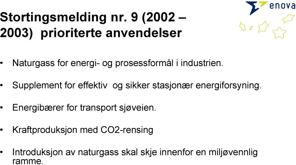 i industrien. Supplement for effektiv og sikker stasjonær energiforsyning.