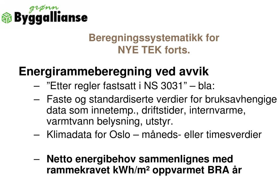 standardiserte verdier for bruksavhengige data som innetemp.