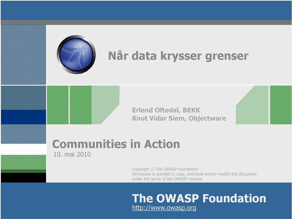 mai 2010 Copyright The OWASP Foundation Permission is granted to copy,