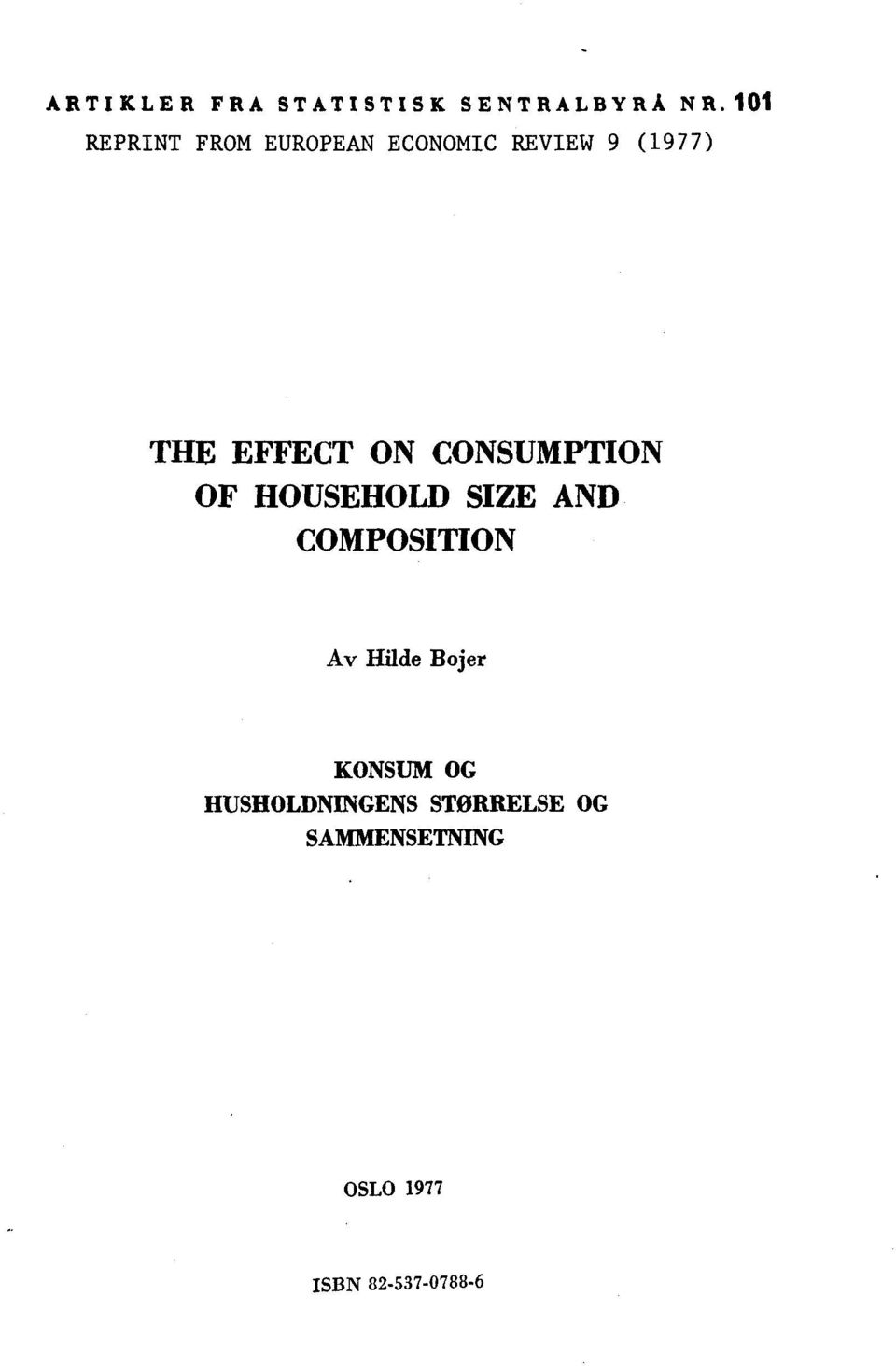 ON CONSUMPTION OF HOUSEHOLD SIZE AND COMPOSITION Av Hilde