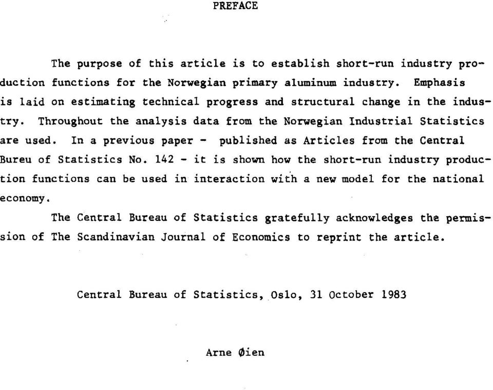 In a previous paper - published as Articles from the Central Bureu of Statistics No.