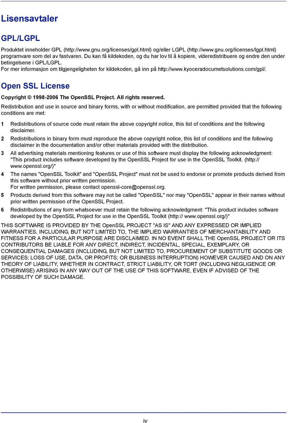 kyoceradocumetsolutions.com/gpl/. Open SSL License Copyright 1998-2006 The OpenSSL Project. All rights reserved.