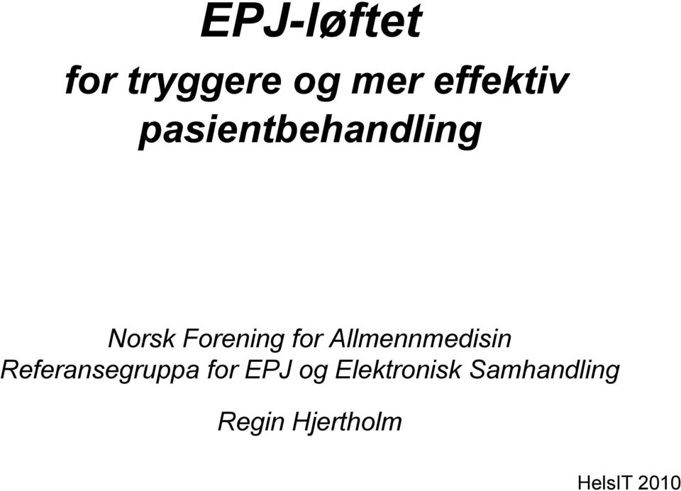 Allmennmedisin Referansegruppa for EPJ og