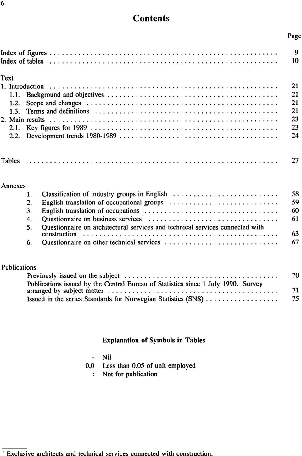 English translation of occupations 60 4. Questionnaire on business services' 61 5. Questionnaire on architectural services and technical services connected with construction 63 6.