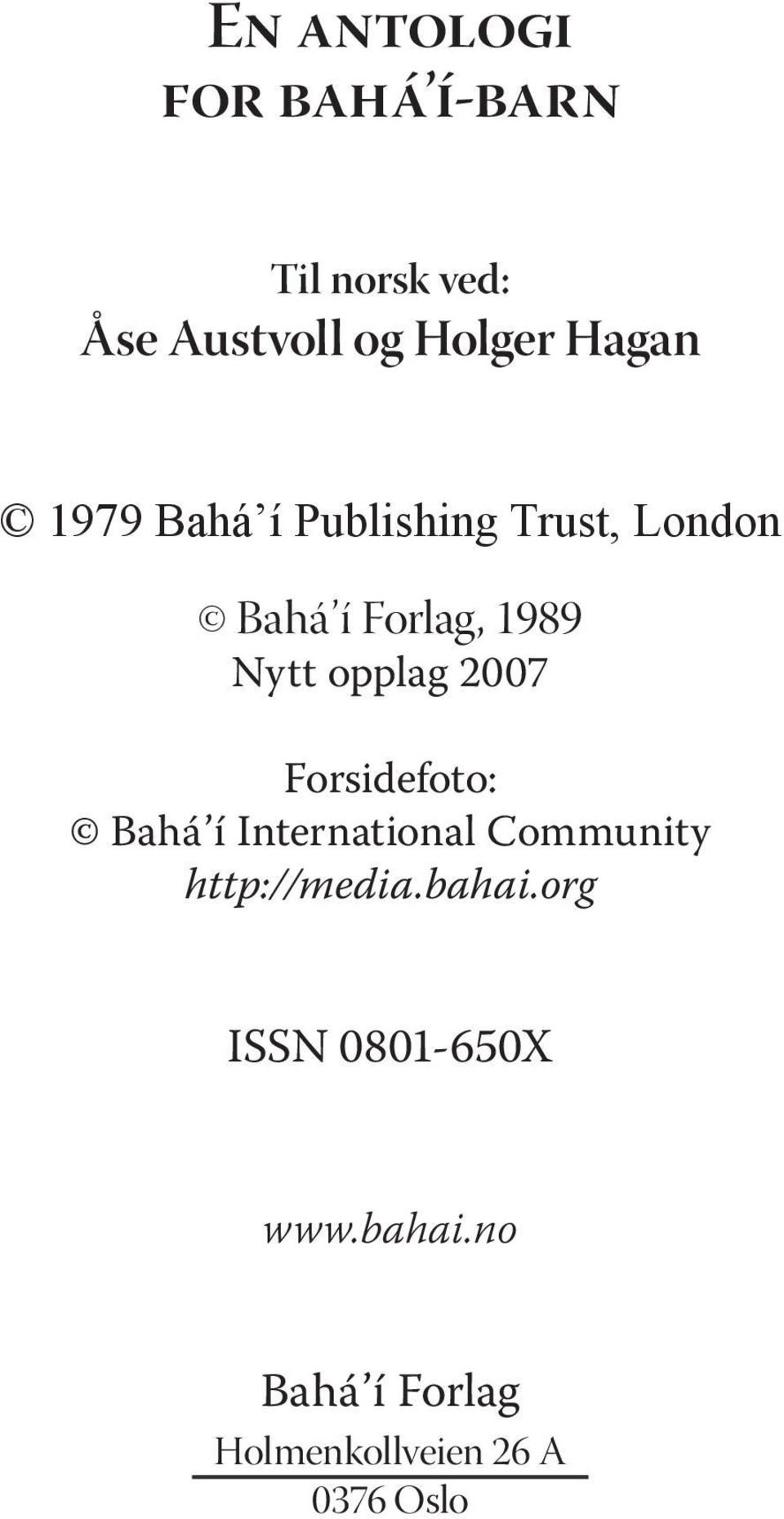 2007 Forsidefoto: Bahá í International Community http://media.bahai.