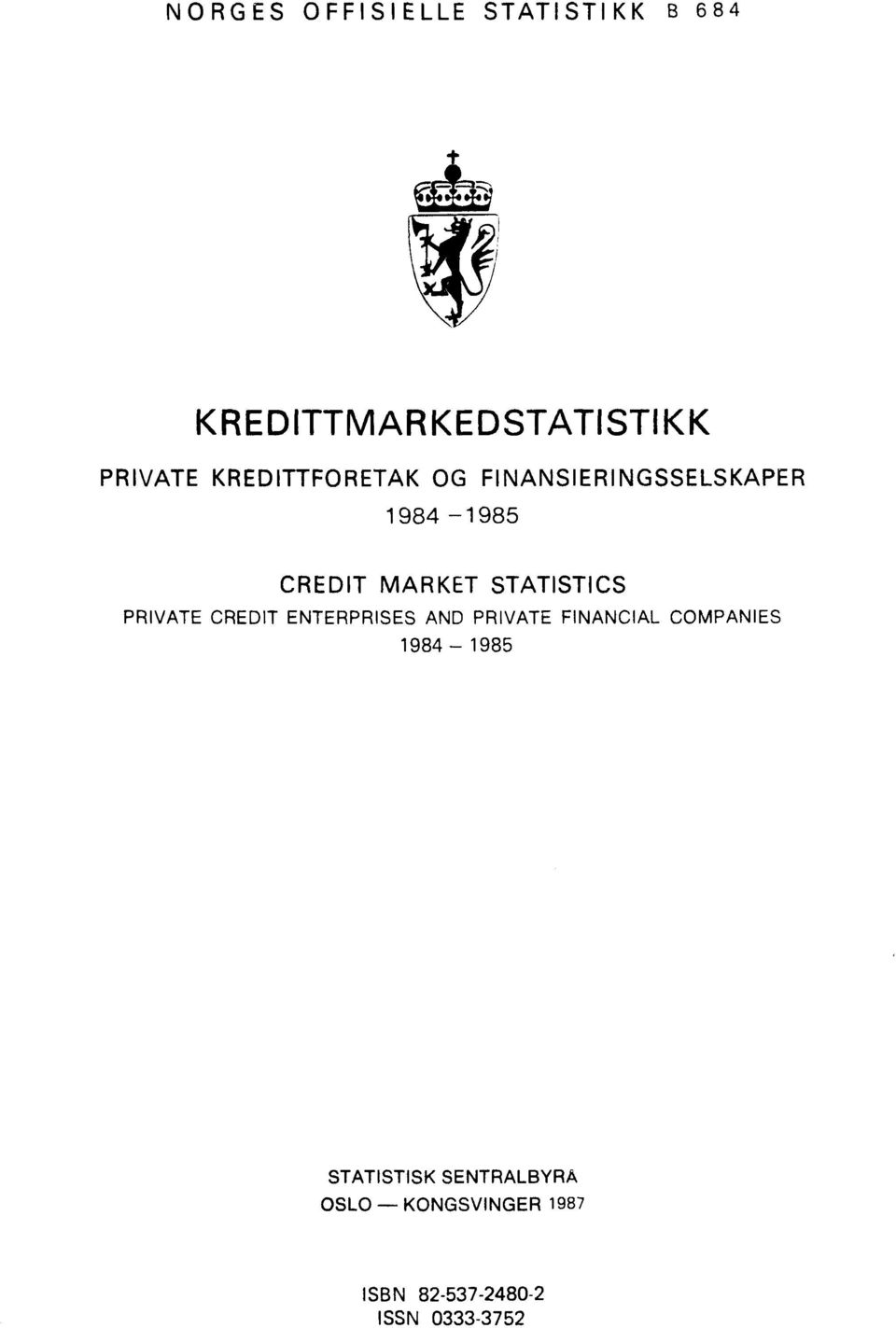 STATISTICS PRIVATE CREDIT ENTERPRISES AND PRIVATE FINANCIAL COMPANIES