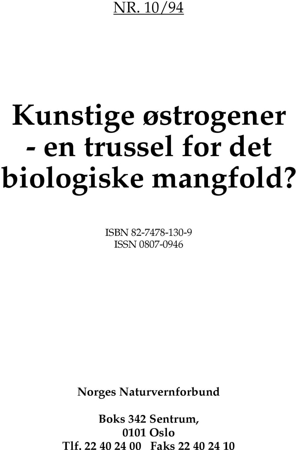 ISBN 82-7478-130-9 ISSN 0807-0946 Norges