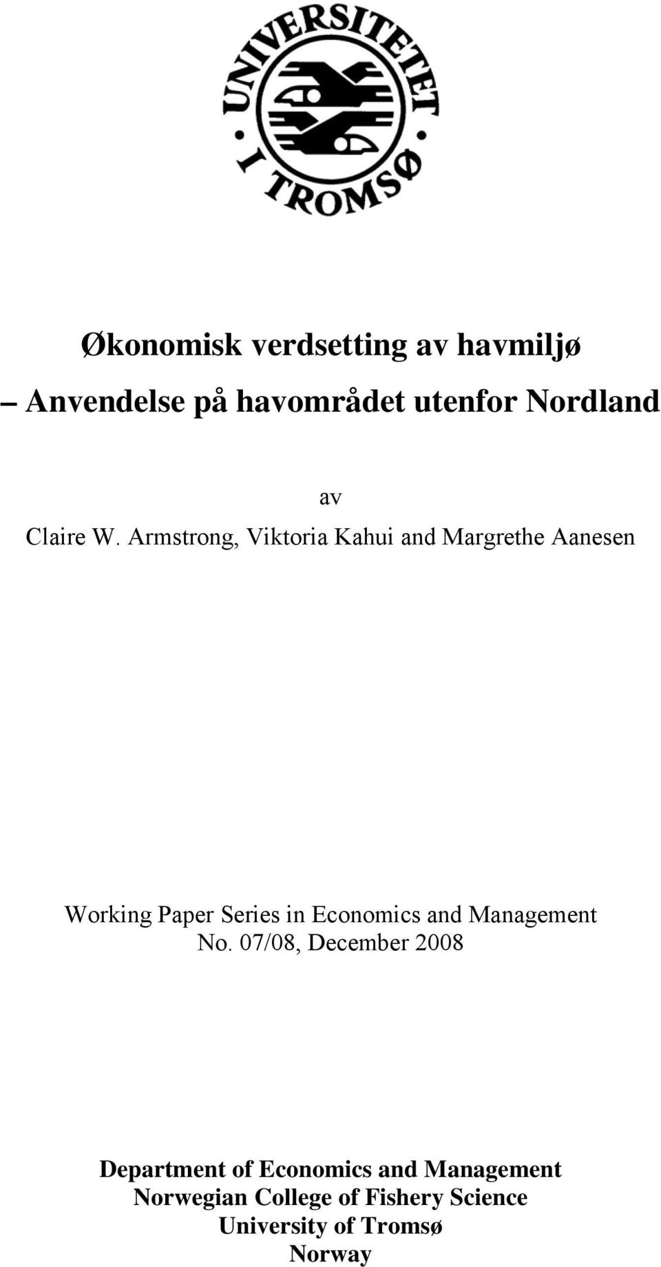Armstrong, Viktoria Kahui and Margrethe Aanesen Working Paper Series in