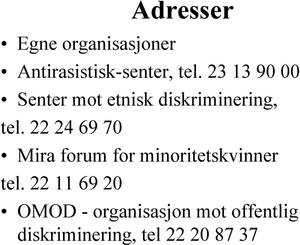 22 24 69 70 Mira forum for minoritetskvinner tel.