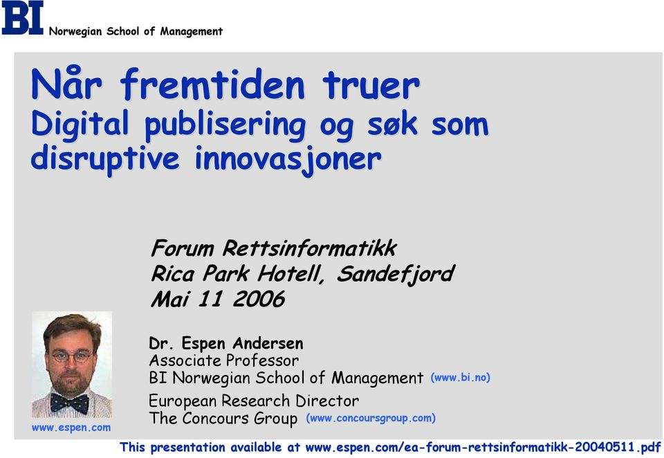 Espen Andersen Associate Professor BI Norwegian School of Management European Research Director The Concours