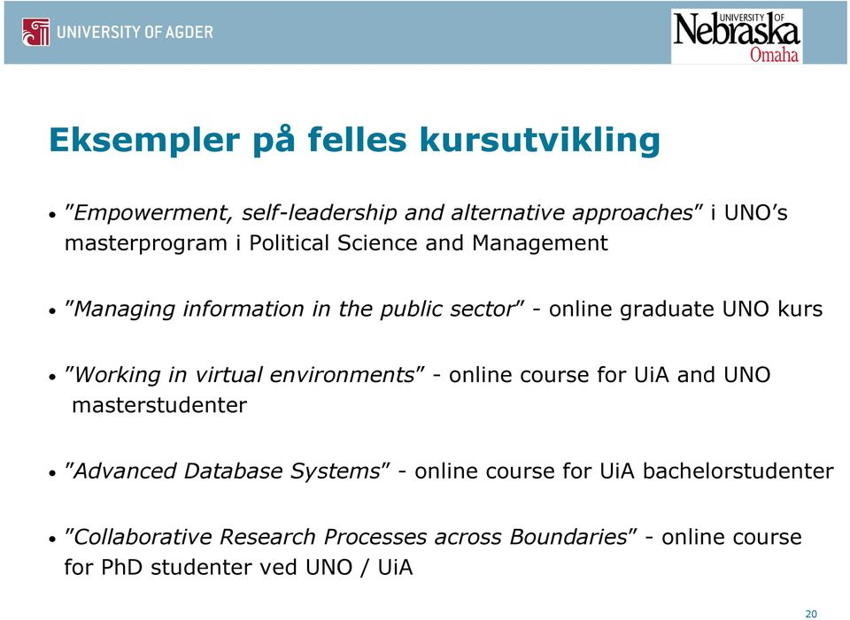 virtual environments - online course for UiA and UNO masterstudenter Advanced Database Systems - online course for