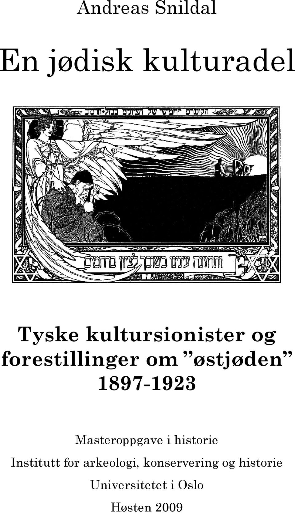 1897-1923 Masteroppgave i historie Institutt for