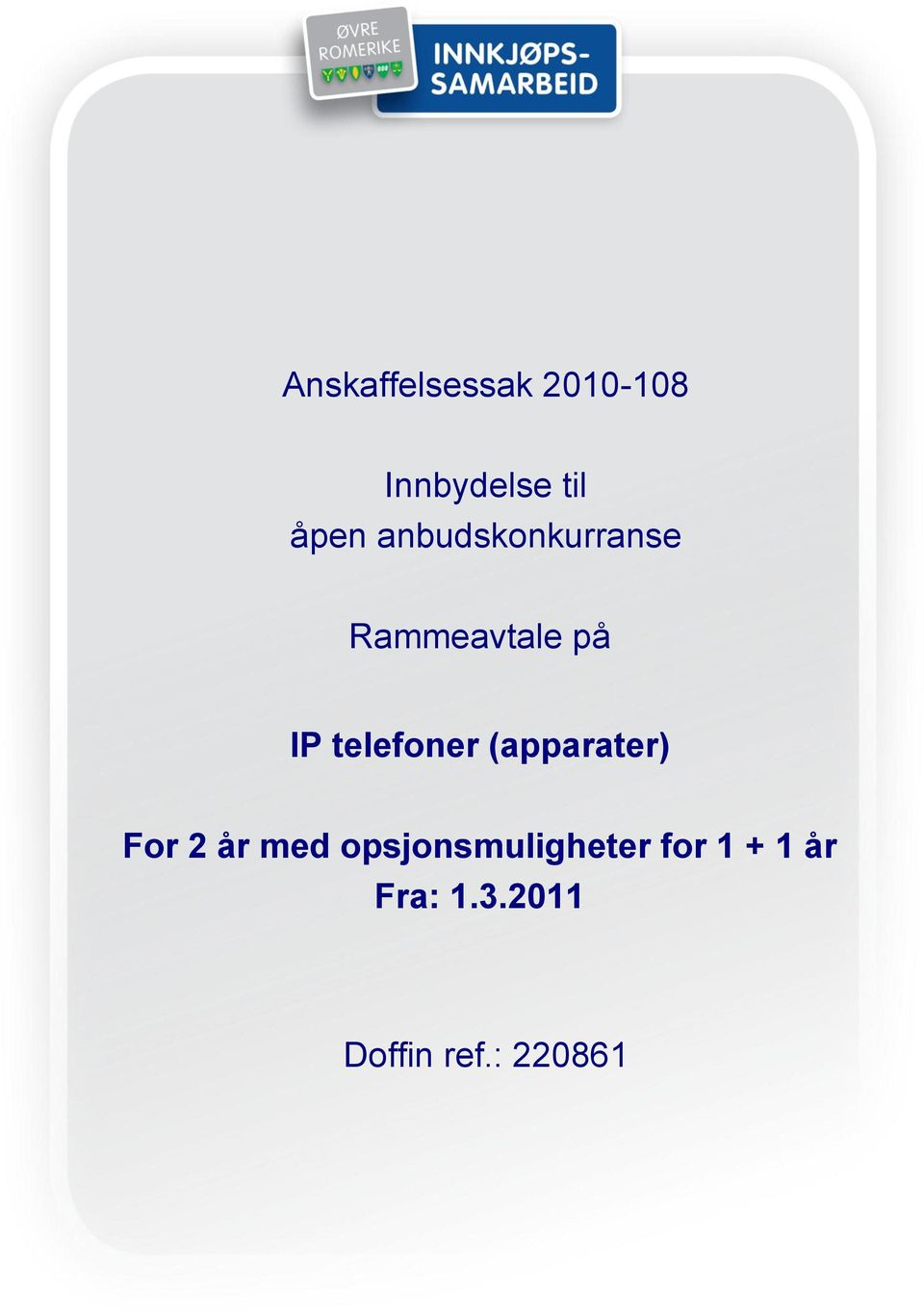 telefoner (apparater) For 2 år med