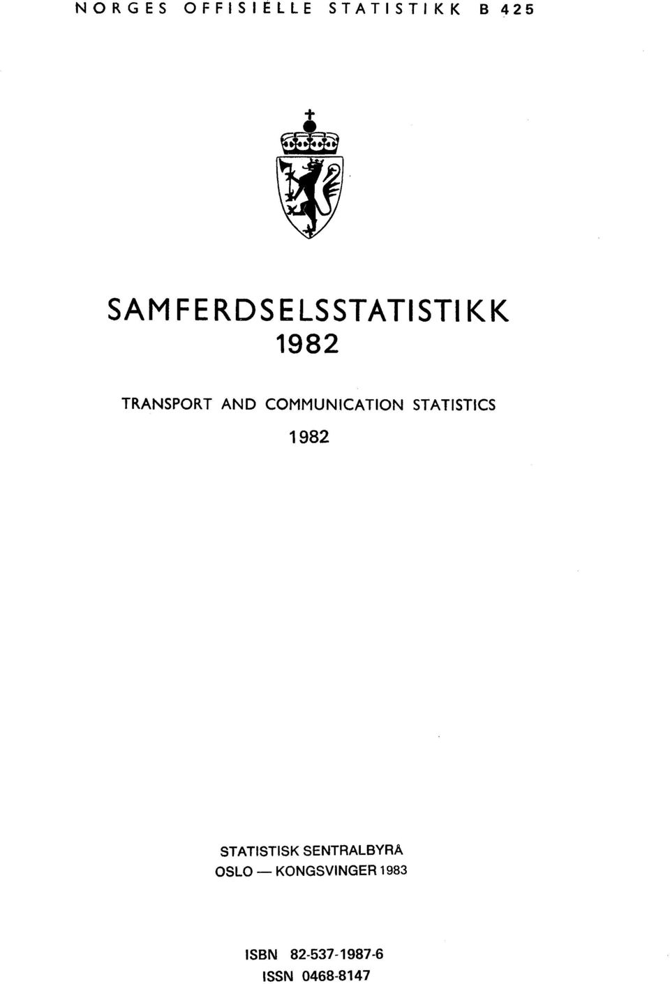 COMMUNICATION STATISTICS 1 982 STATISTISK