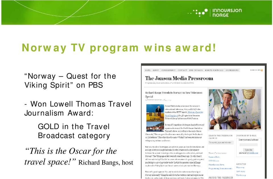 Lowell Thomas Travel Journalism Award: GOLD in the