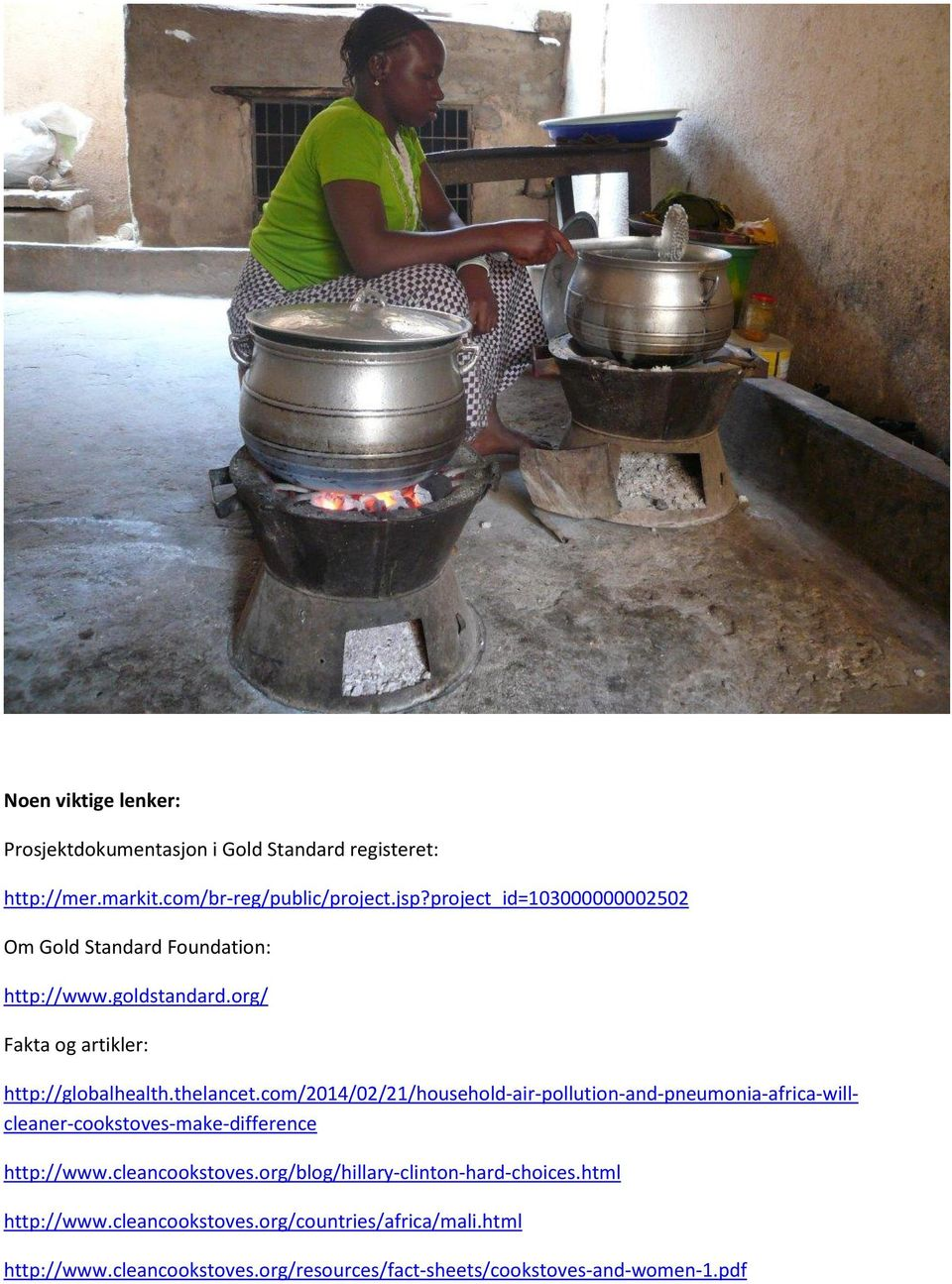com/2014/02/21/household-air-pollution-and-pneumonia-africa-willcleaner-cookstoves-make-difference http://www.cleancookstoves.