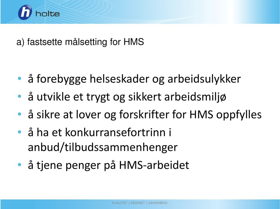 sikre at lover og forskrifter for HMS oppfylles å ha et