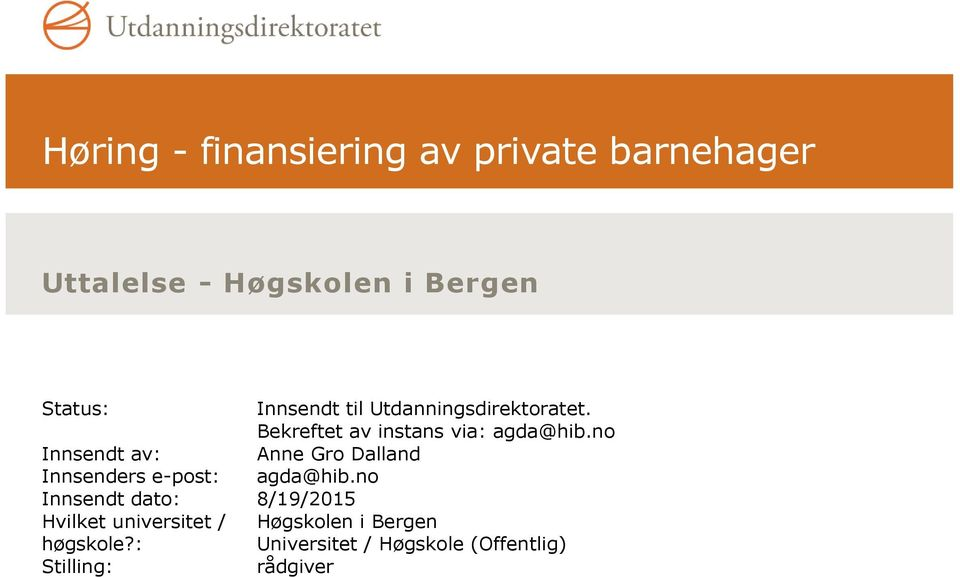 no Innsendt av: Anne Gro Dalland Innsenders e-post: agda@hib.