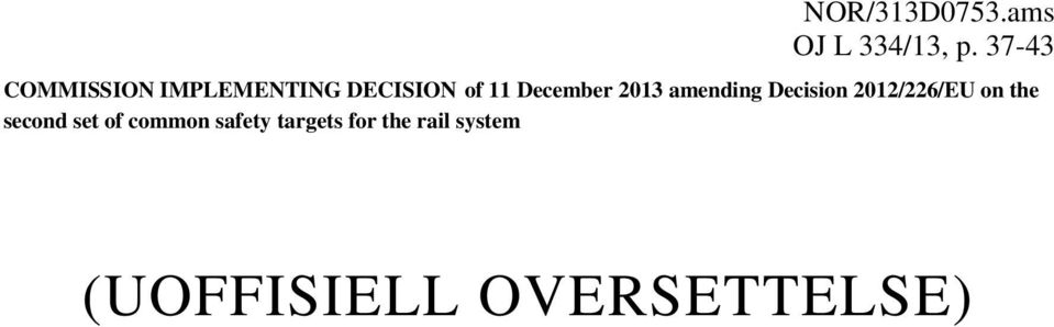 December 2013 amending Decision 2012/226/EU on the