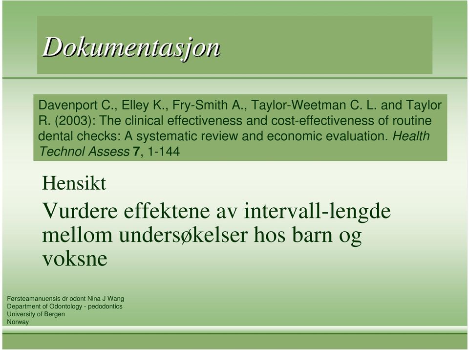 (2003): The clinical effectiveness and cost-effectiveness of routine dental