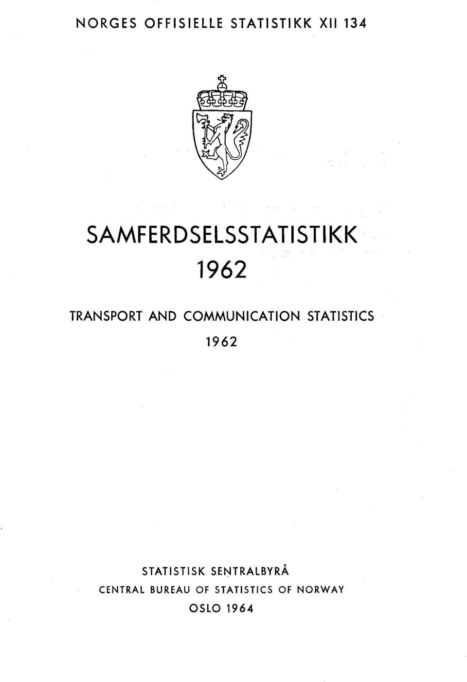 COMMUNICATION STATISTICS 1962 STATISTISK