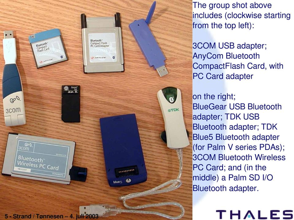 AnyCom Bluetooth CompactFlash Card, with PC Card adapter on the right; BlueGear USB Bluetooth