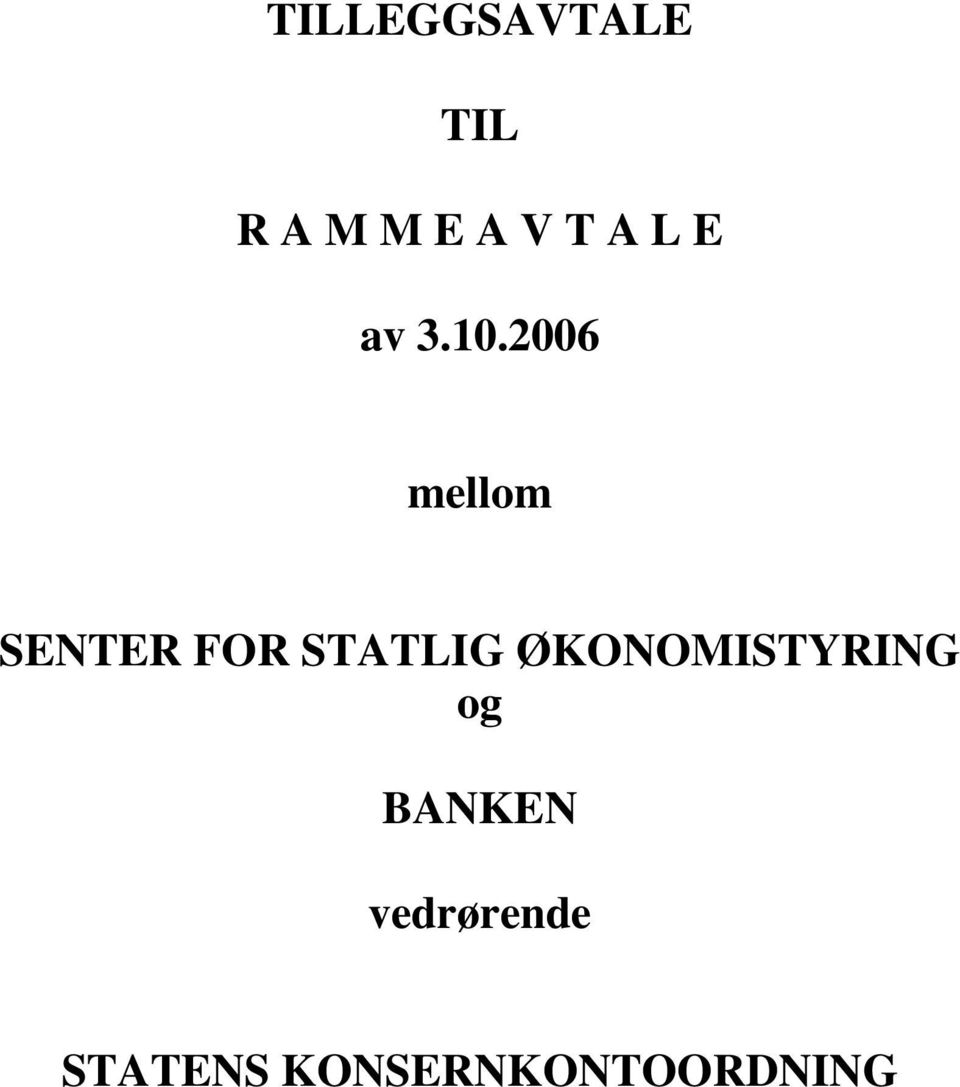 2006 mellom SENTER FOR STATLIG