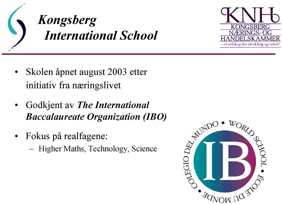The International Baccalaureate Organization (IBO)