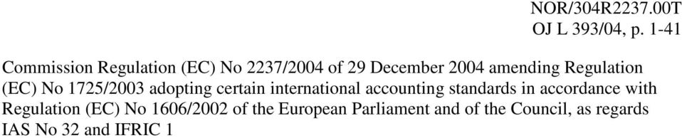 Regulation (EC) No 1725/2003 adopting certain international accounting