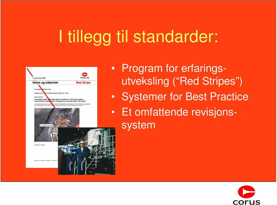 ( Red Stripes ) Systemer for