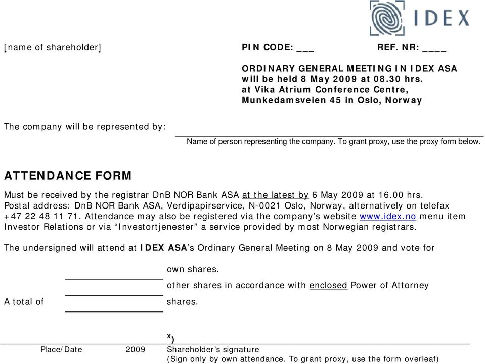 ATTENDANCE FORM Must be received by the registrar DnB NOR Bank ASA at the latest by 6 May 2009 at 16.00 hrs.