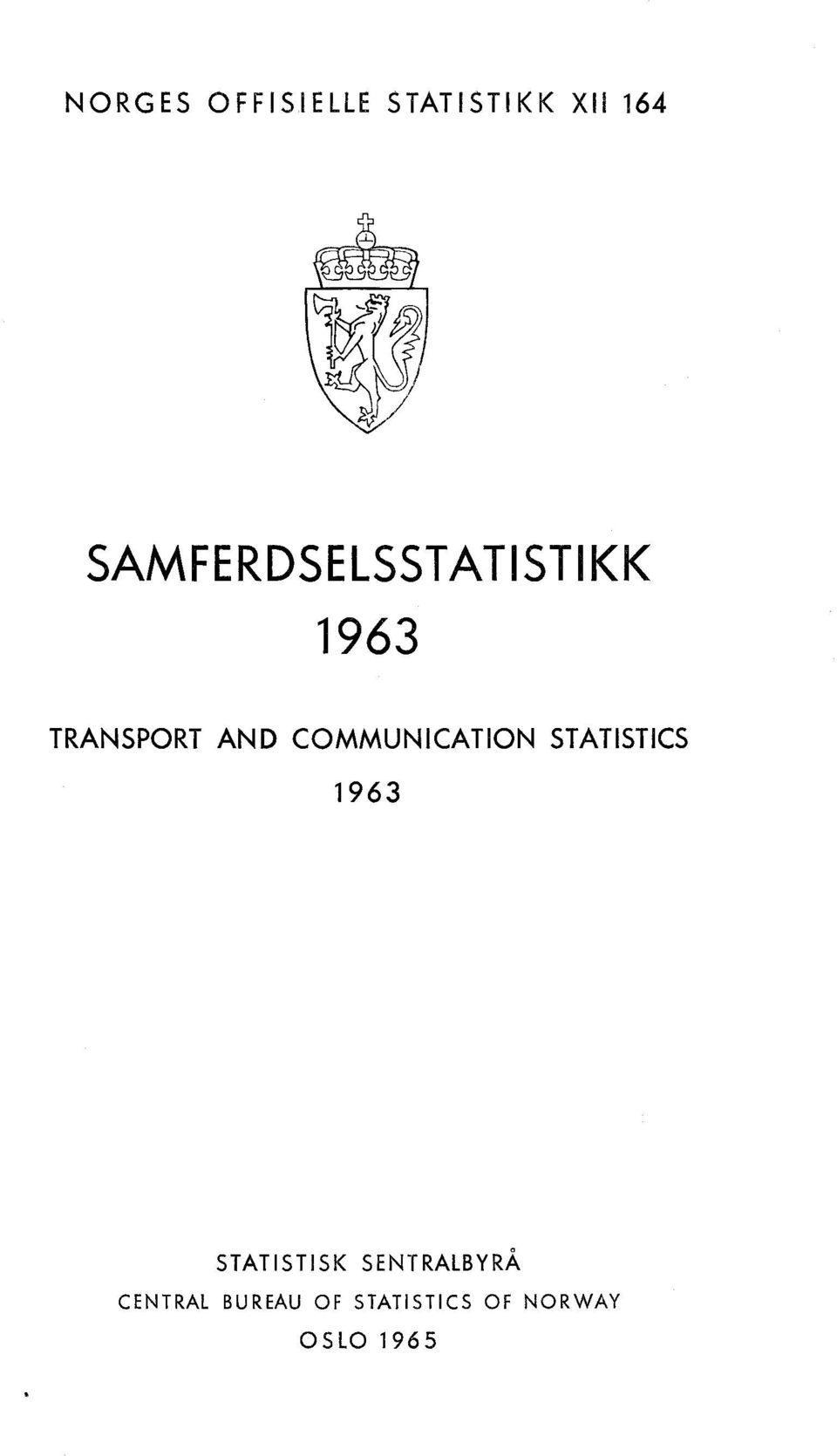 COMMUNICATION STATISTICS 1963 STATISTISK