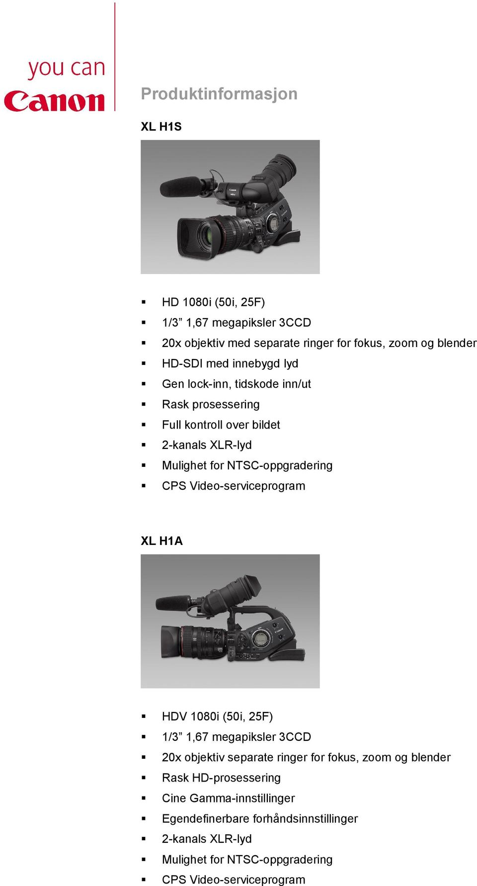 Video-serviceprogram XL H1A HDV 1080i (50i, 25F) 1/3 1,67 megapiksler 3CCD 20x objektiv separate ringer for fokus, zoom og blender Rask