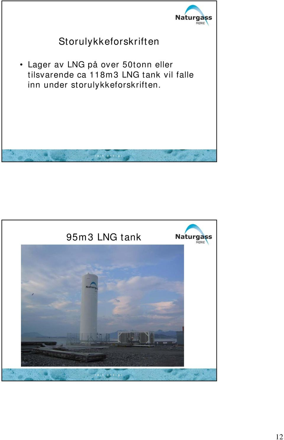 118m3 LNG tank vil falle inn under