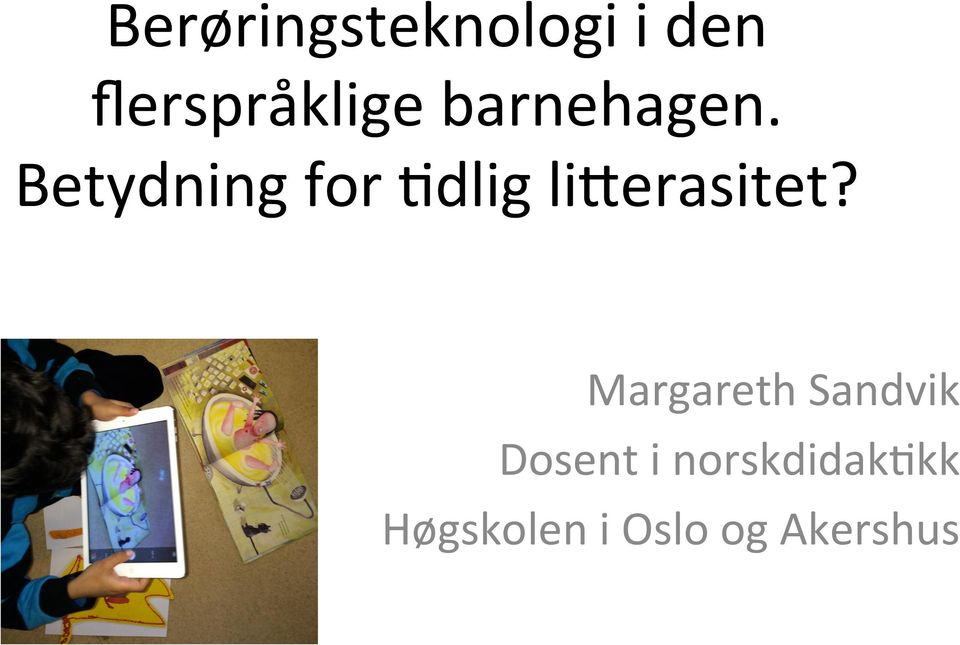Betydning for 8dlig li9erasitet?