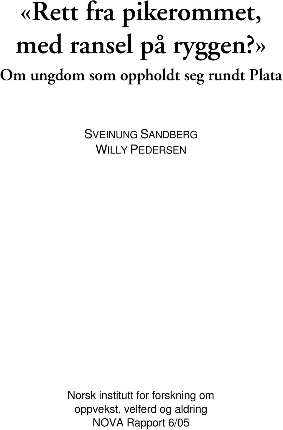 SVEINUNG SANDBERG WILLY PEDERSEN Norsk institutt